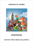 pieppieppiep - welcome to Londen