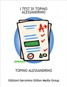 TOPINO ALESSANDRINO - I TEST DI TOPINO ALESSANDRINO