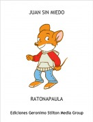RATONAPAULA - JUAN SIN MIEDO