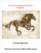 Cristal Quesitos - El entrenamiento de la elegida.