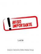 Lucía - ¡Aviso importante!