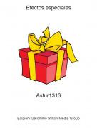 Astur1313 - Efectos especiales