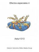 Astur1313 - Efectos especiales 4