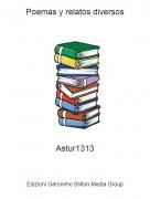 Astur1313 - Poemas y relatos diversos