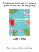 Lucía la crazy - 25 datos curiosos sobre el verano (para el concurso de Ratojuani)