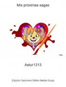Astur1313 - Mis próximas sagas