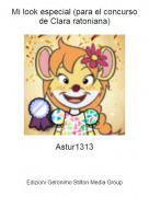 Astur1313 - Mi look especial (para el concurso de Clara ratoniana)