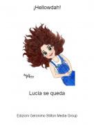 Lucía se queda - ¡Hellowdah!
