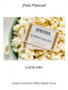 Lucía uwu - ¡Feliz Pascua!