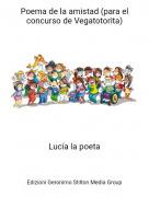 Lucía la poeta - Poema de la amistad (para el concurso de Vegatotorita)