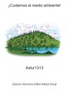Astur1313 - ¡Cuidemos el medio ambiente!