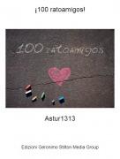 Astur1313 - ¡100 ratoamigos!