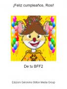 De tu BFF2 - ¡Feliz cumpleaños, Rosi!