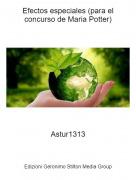 Astur1313 - Efectos especiales (para el concurso de Maria Potter)