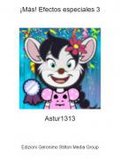 Astur1313 - ¡Más! Efectos especiales 3