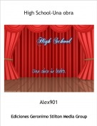Alex901 - High School-Una obra