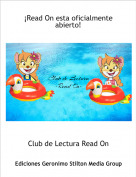Club de Lectura Read On - ¡Read On esta oficialmente abierto!