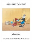 albastilton - LAS MEJORES VACACIONES