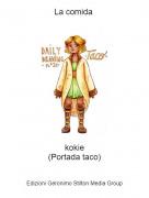 kokie(Portada taco) - La comida