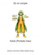 Kokie (Portada maiz) - Es mi cumple