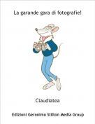 Claudiatea - La garande gara di fotografie!