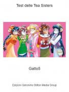 Gatto5 - Test delle Tea Sisters
