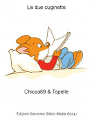 Chicca89 & Topelle - Le due cuginette