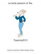 Toperica2010 - Le tante passioni di Tea
