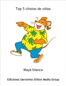 Maya bianca - Top 5 chistes de niños