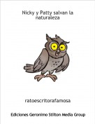ratoescritorafamosa - Nicky y Patty salvan la naturaleza