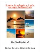 MartinaTopina <3 - Il mare, la spiaggia e il sole: un sogno indimenticale