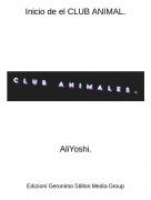 AliYoshi. - Inicio de el CLUB ANIMAL.