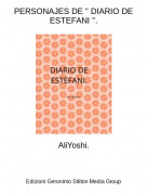 """AliYoshi. - PERSONAJES DE """" DIARIO DE ESTEFANI """"."""