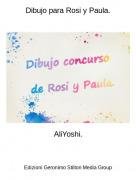 AliYoshi. - Dibujo para Rosi y Paula.