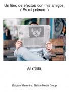 AliYoshi. - Un libro de efectos con mis amigos. ( Es mi primero )