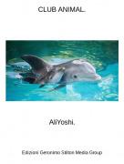 AliYoshi. - CLUB ANIMAL.