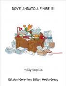 milly topilla - DOV'E' ANDATO A FINIRE !!!