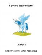 Lauropia - Il potere degli unicorni