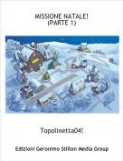 Topolinetta04! - MISSIONE NATALE! (PARTE 1)