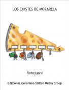 Ratojuani - LOS CHISTES DE MOZARELA