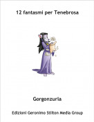 Gorgonzurla - 12 fantasmi per Tenebrosa