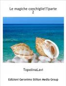 TopolinaLavi - Le magiche conchiglie!!!parte 2