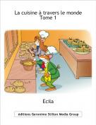 Ecila - La cuisine à travers le mondeTome 1