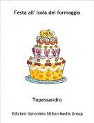 Topessandro - Festa all' Isola del formaggio
