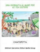 CHIATOPETTA - UNA GIORNATA AL MARE PER LE TEA SISTERS
