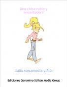 llulia roecomedia y Albi - Una chica rubia y encantadora