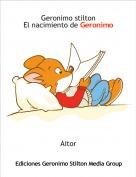 Aitor - Geronimo stiltonEl nacimiento de Geronimo