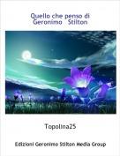 Topolina25 - Quello che penso di Geronimo   Stilton