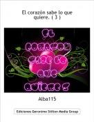 Alba115 - El corazón sabe lo que quiere. ( 3 )