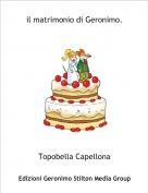 Topobella Capellona - il matrimonio di Geronimo.